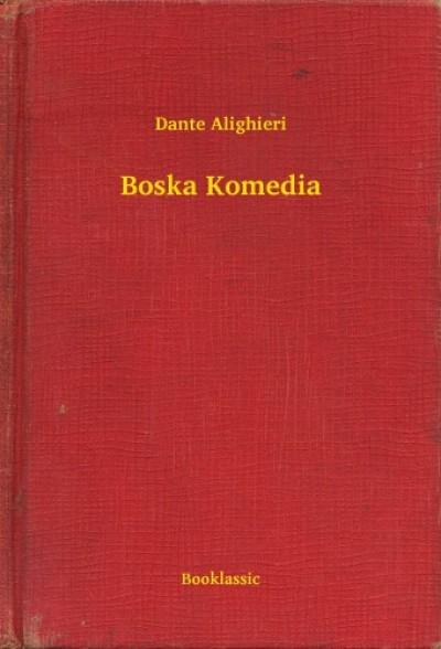 Alighieri Dante - Boska Komedia