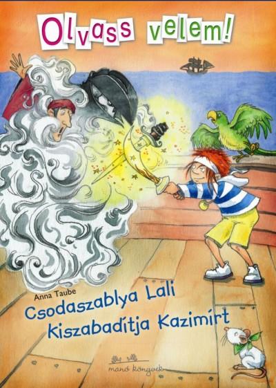 Anna Taube - Csodaszablya Lali kiszabadítja Kazimírt