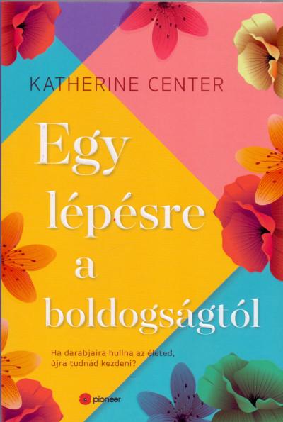 Katherine Center - Egy lépésre a boldogságtól