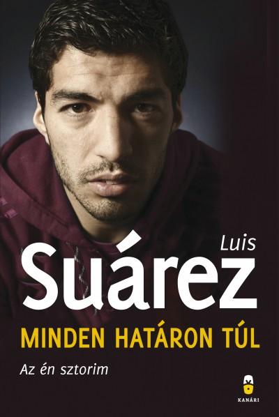 Luis Suárez - Minden határon túl