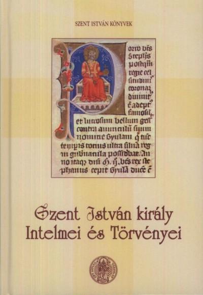 - Szent István király Intelmei és Törvényei