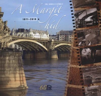 Dr. Seregi György - A Margit híd története