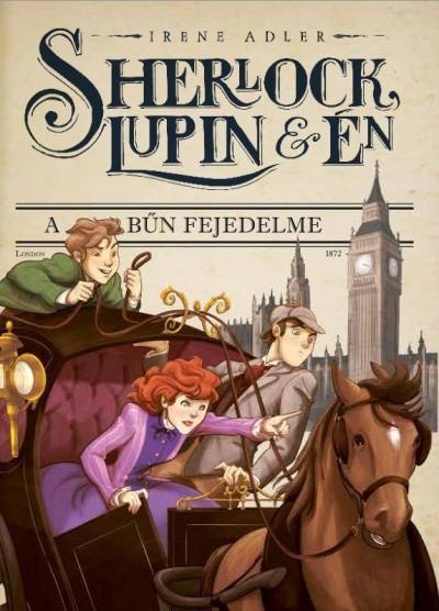 Irene Adler - Sherlock, Lupin & Én 10. - A bűn fejedelme