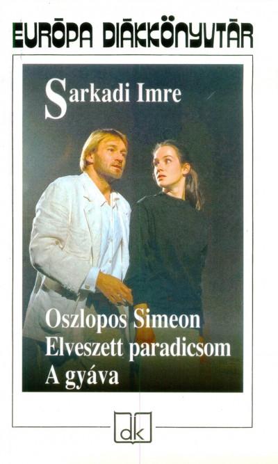 Sarkadi Imre - Oszlopos Simeon - Elveszett paradicsom - A gyáva