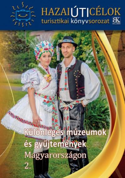 - Különleges múzeumok és gyűjtemények Magyarországon 2.