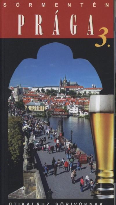 Hagymásy András - Marton Jenő - Vétek György - Sörmentén - Prága 3.