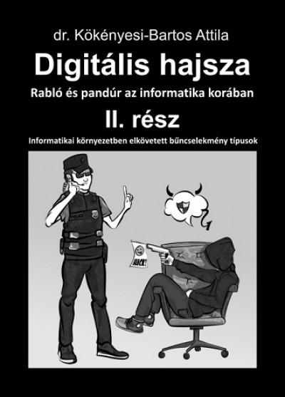 Dr. Kökényesi-Bartos Attila - Digitális hajsza 2.