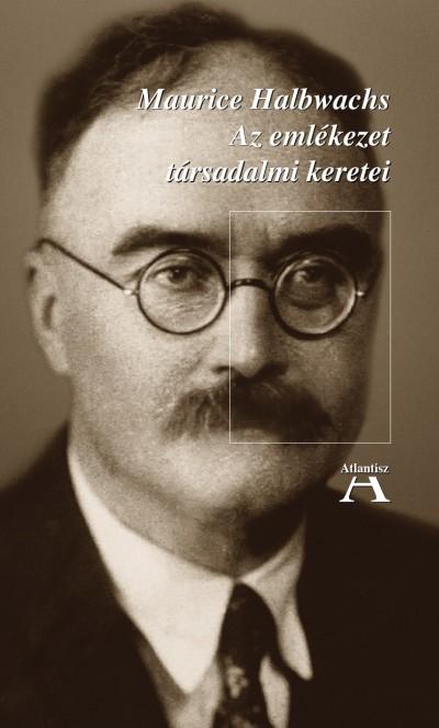 Maurice Halbwachs - Miklós Tamás  (Szerk.) - Az emlékezet társadalmi keretei