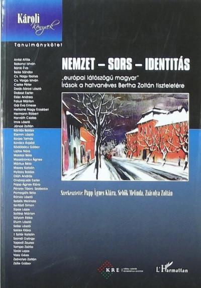 Papp Ágnes Klára  (Szerk.) - Sebők Melinda  (Szerk.) - Zsávolya Zoltán  (Szerk.) - Nemzet - sors - identitás
