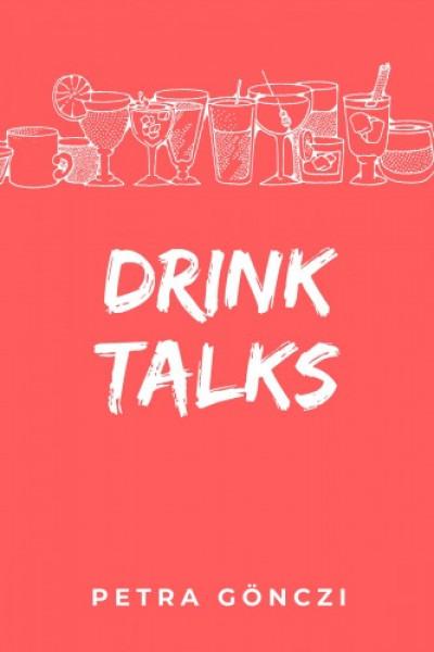 Gönczi Petra - Drink Talks