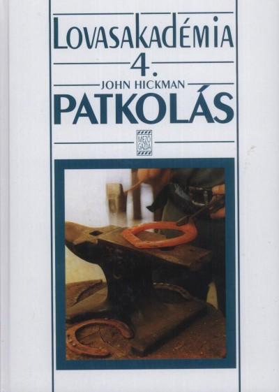 John Hickman - Patkolás Lovasakadémia 4.