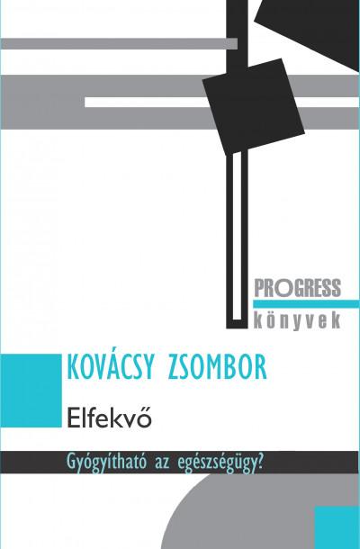 Kovácsy Zsombor - Elfekvő