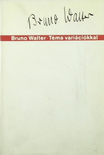 Bruno Walter - Téma variációkkal
