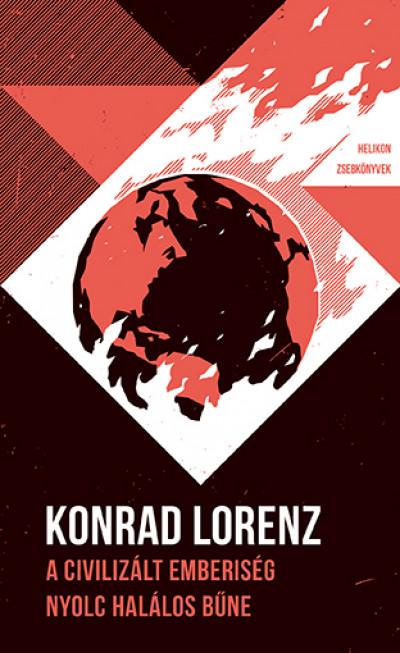 Lorenz Konrad - A civilizált emberiség nyolc halálos bűne