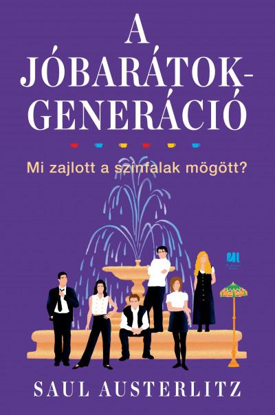 Saul Austerlitz - A Jóbarátok-generáció