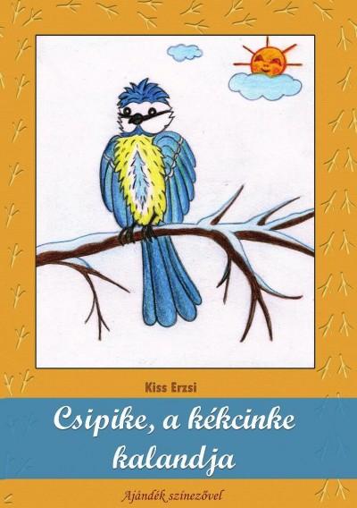 Kiss Erzsi - Csipike, a kékcinke kalandja
