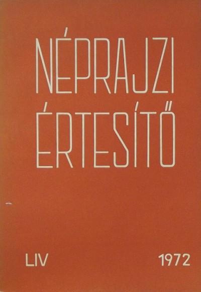 Szolnoky Lajos  (Szerk.) - Néprajzi értesítő 1972 - LIV.