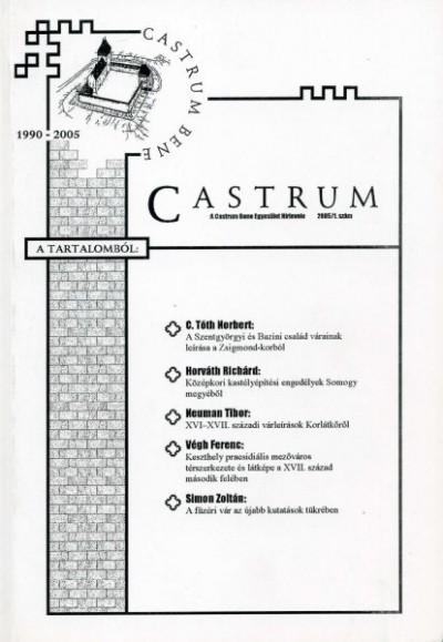 Feld István  (Szerk.) - Castrum 1. - A Castrum Bene Egyesület Hírlevele - 2005/1. szám