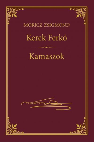 Móricz Zsigmond - Kerek ferkó - Kamaszok