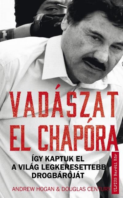 Douglas Century - Andrew Hogan - Vadászat El Chapora