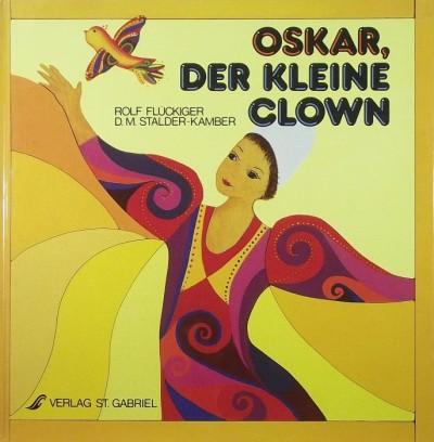 Rolf Flückiger - Oskar, der kleine Clown