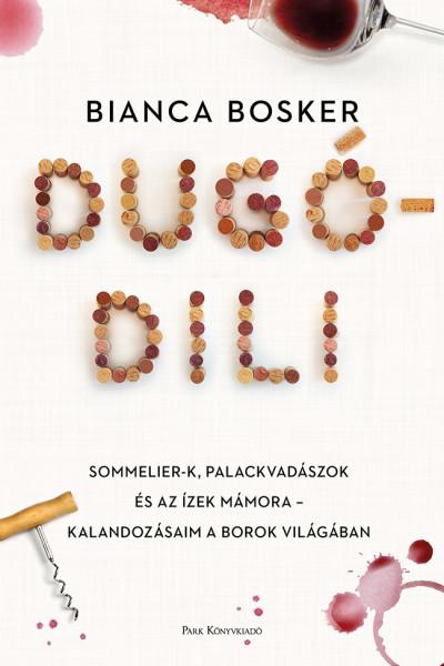 Bianca Bosker - Dugódili