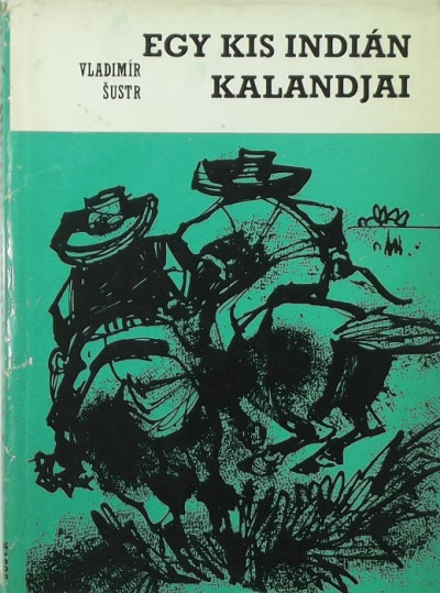 Vladimir Sustr - Egy kis indián kalandjai