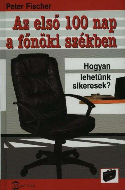 Peter Fischer - Az első 100 nap a főnöki székben