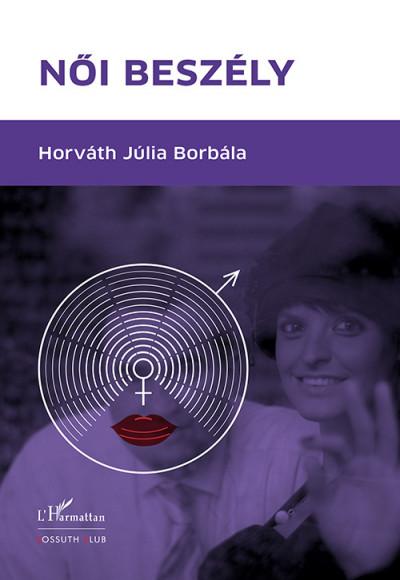 Horváth Júlia Borbála - Női beszély