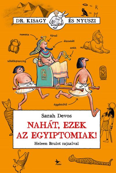 Sarah Devos - Nahát, ezek az egyiptomiak!