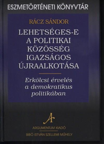 Rácz Sándor - Lehetséges-e a politikai közösség igazságos újraalkotása