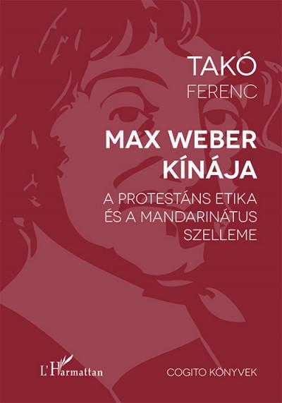 Takó Ferenc - Max Weber Kínája