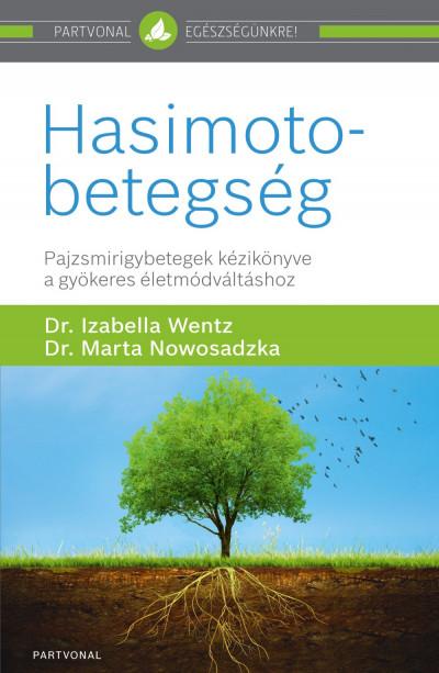Dr. Marta Nowosadzka - Dr. Izabella Wentz - Hasimoto-betegség