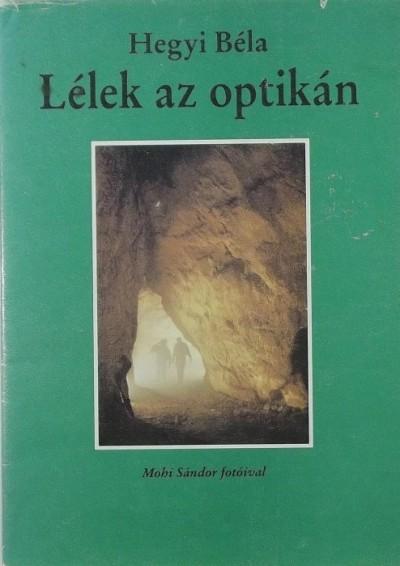 Hegyi Béla - Lélek az optikán