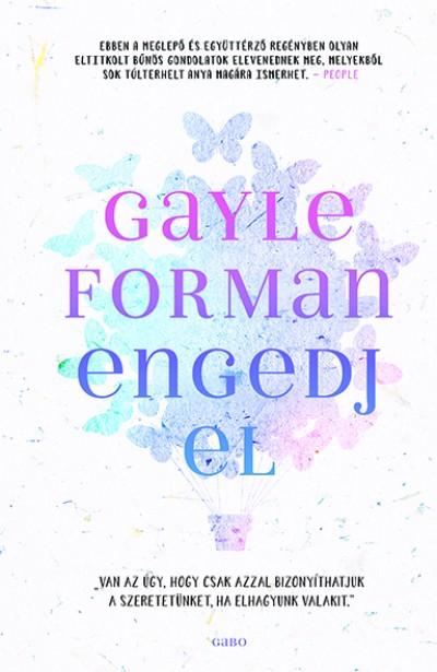 Gayle Forman - Engedj el