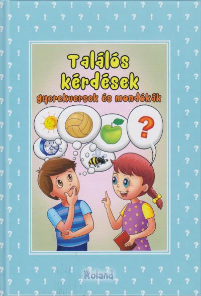 Lengyel Orsolya  (Szerk.) - Találós kérdések - Gyerekversek és mondókák