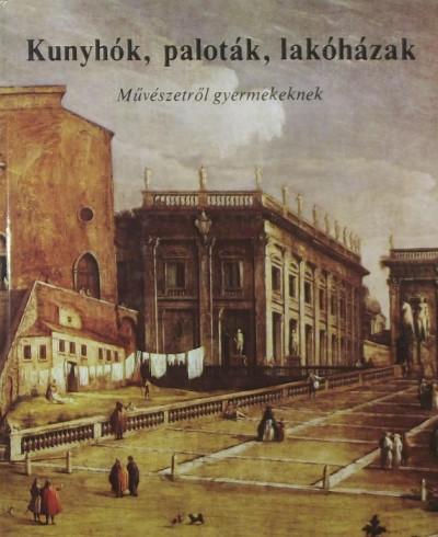 Buzinkay Géza - Kunyhók, paloták, lakóházak