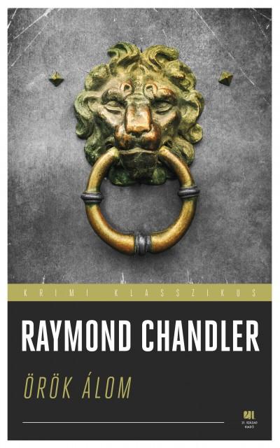 Raymond Chandler - Örök álom