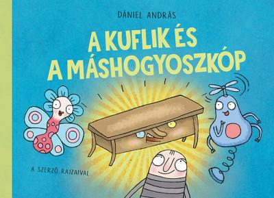 Dániel András - A kuflik és a máshogyoszkóp