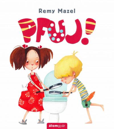 Remy Mazel - PFUJ!
