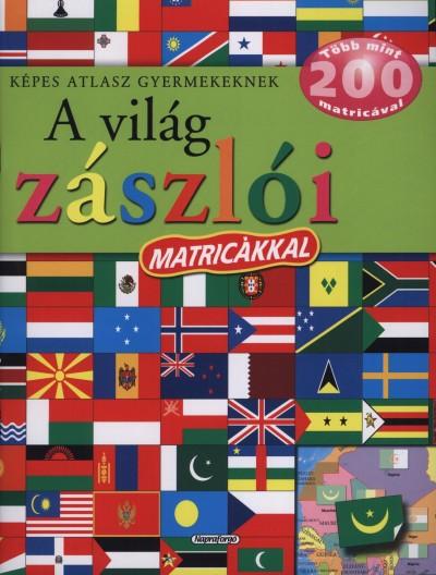 Campos Jiménez Mária  (Szerk.) - A világ zászlói - Képes atlasz gyermekeknek