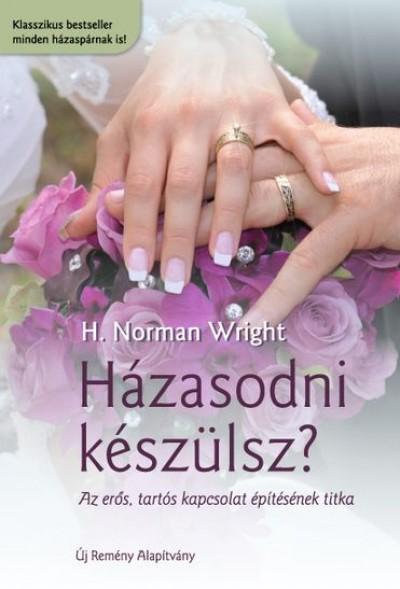 H. Norman Wright - Házasodni készülsz?