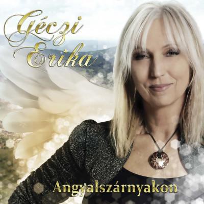 Géczi Erika - Angyalszárnyakon - CD