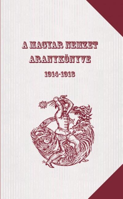 - A magyar nemzet aranykönyve 1914-1918