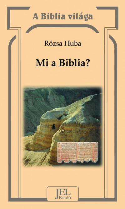 Rózsa Huba - Mi a Biblia?