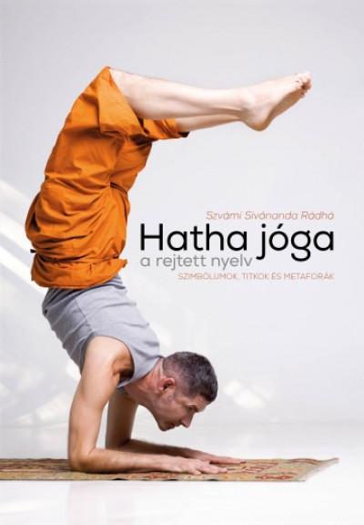 Szvámí Sivánanda Rádhá - Hatha jóga, a rejtett nyelv.