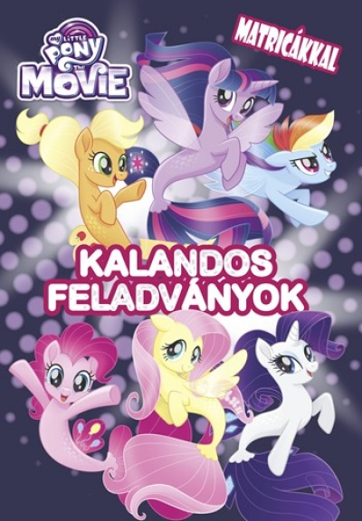 - My Little Pony the Movie - Kalandos feladványok