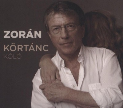 Zorán - Körtánc - Kóló - CD