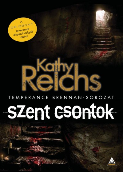 Kathy Reichs - Szent csontok