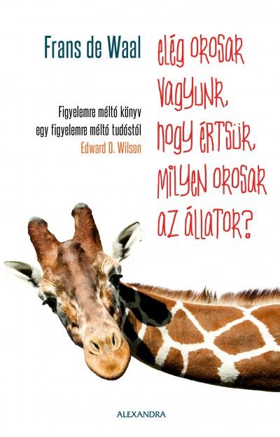 Frans De Waal - Elég okosak vagyunk, hogy értsük, milyen okosak az állatok?